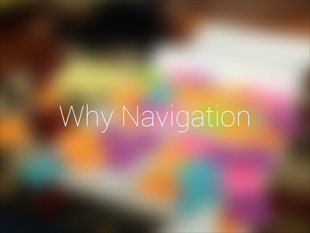 Why Navigation