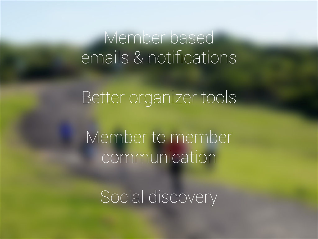 Member based emails & notifications ! Better org...