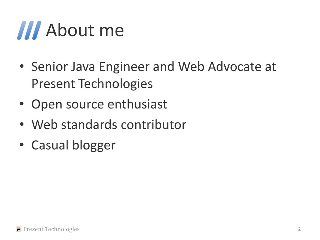 About me • Senior Java Engineer and Web Advocat...