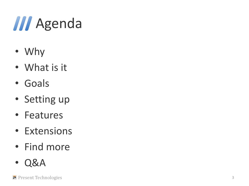 Agenda • Why • What is it • Goals • Setting up ...