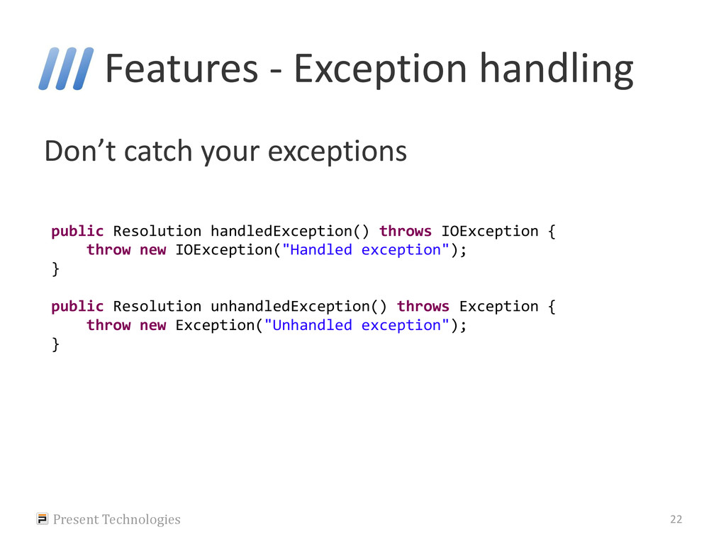 Features - Exception handling Don't catch your ...