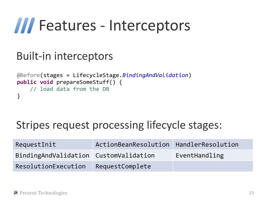 Features - Interceptors Built-in interceptors S...