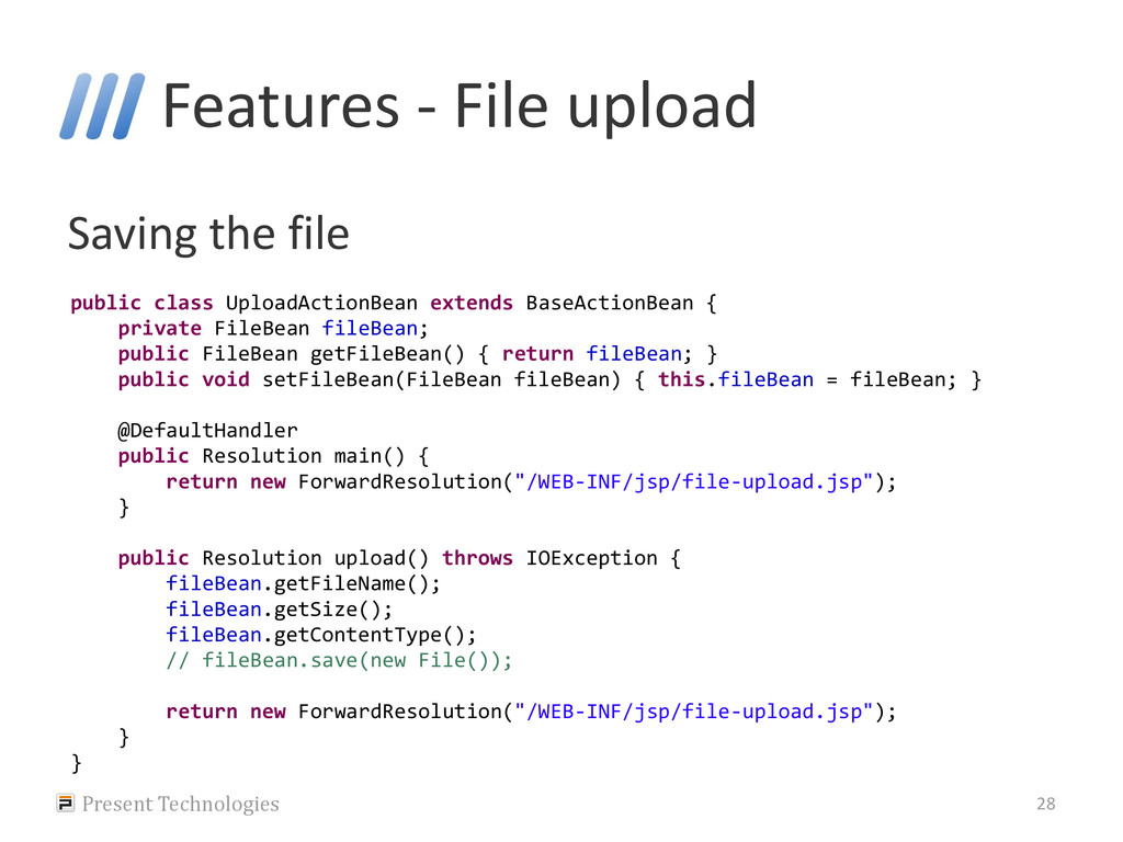 Features - File upload Saving the file Present ...
