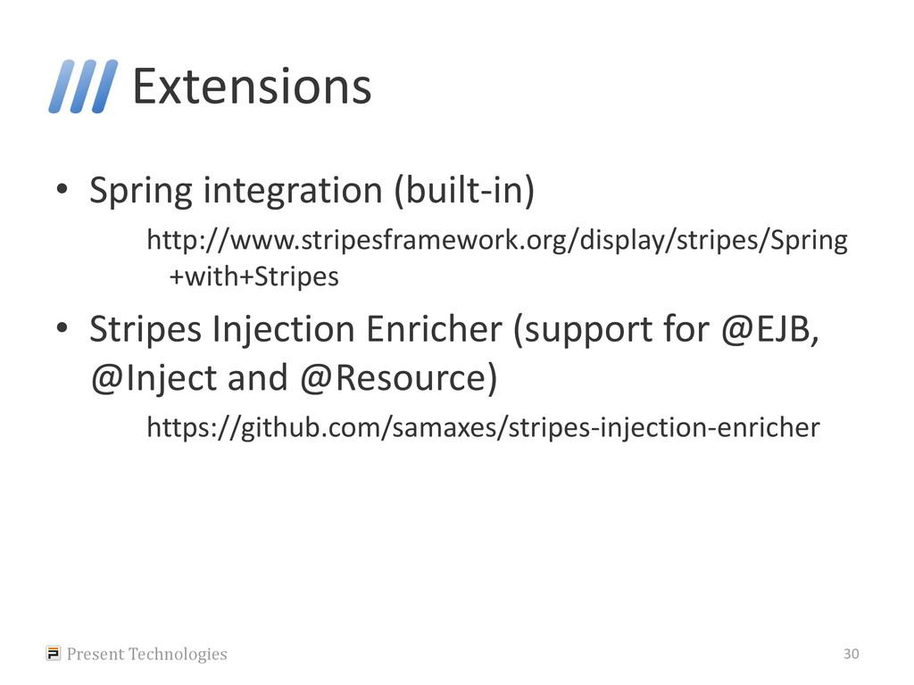 Extensions • Spring integration (built-in) http...