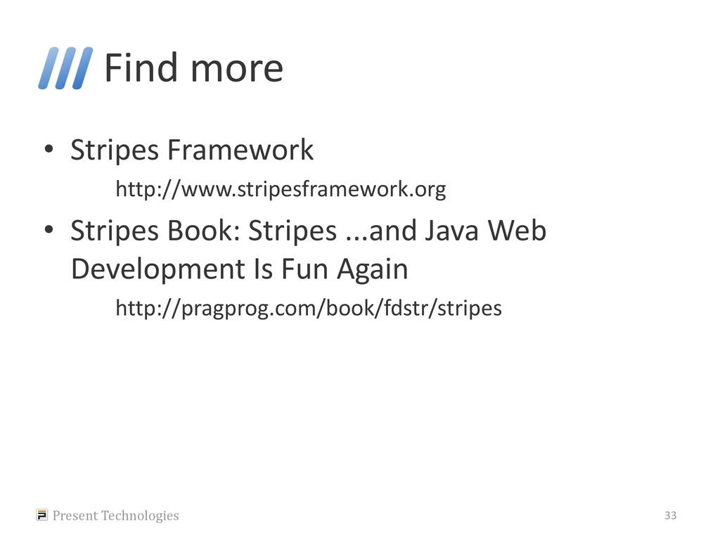 Find more • Stripes Framework http://www.stripe...