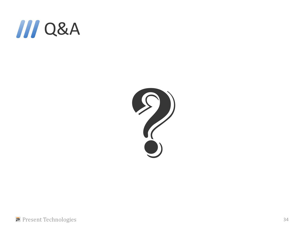 Q&A Present Technologies 34