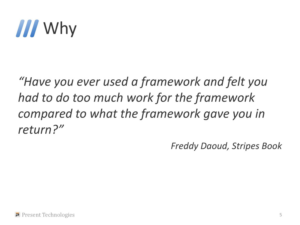 "Why ""Have you ever used a framework and felt yo..."