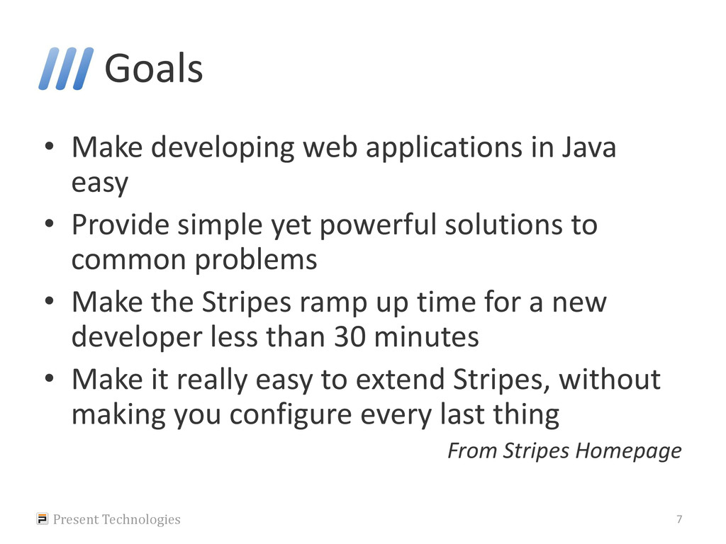 Goals • Make developing web applications in Jav...