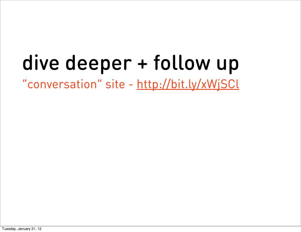 """dive deeper + follow up """"conversation"""" site - h..."""