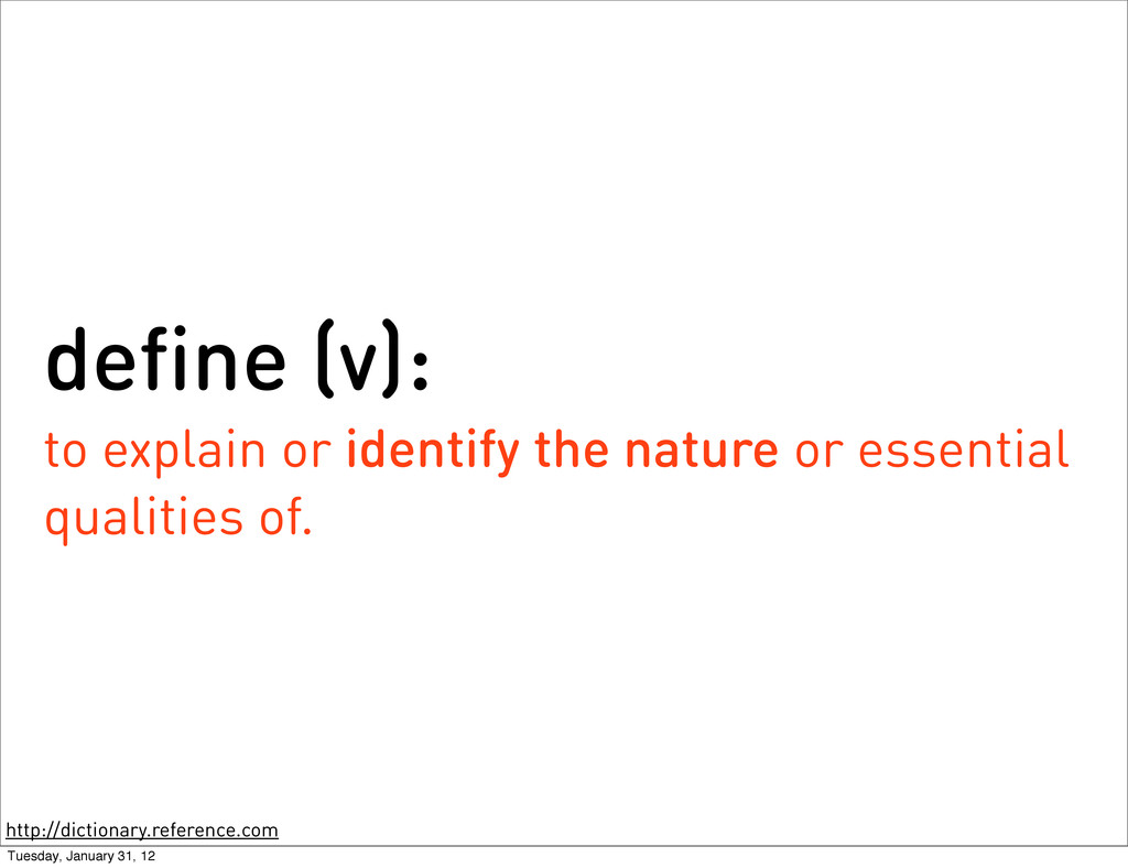 define (v): to explain or identify the nature o...