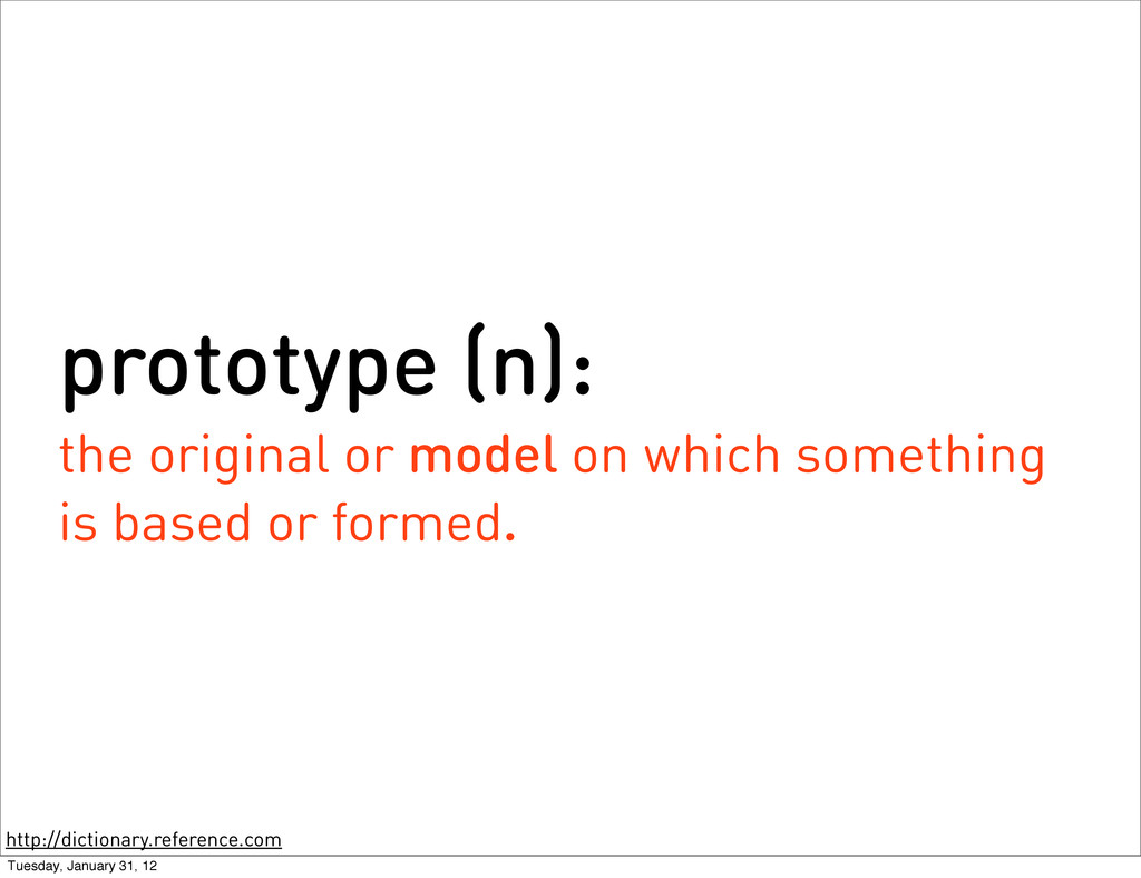 prototype (n): the original or model on which s...