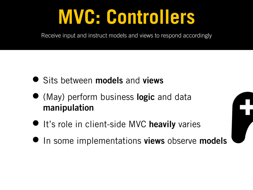 Receive input and instruct models and views to ...