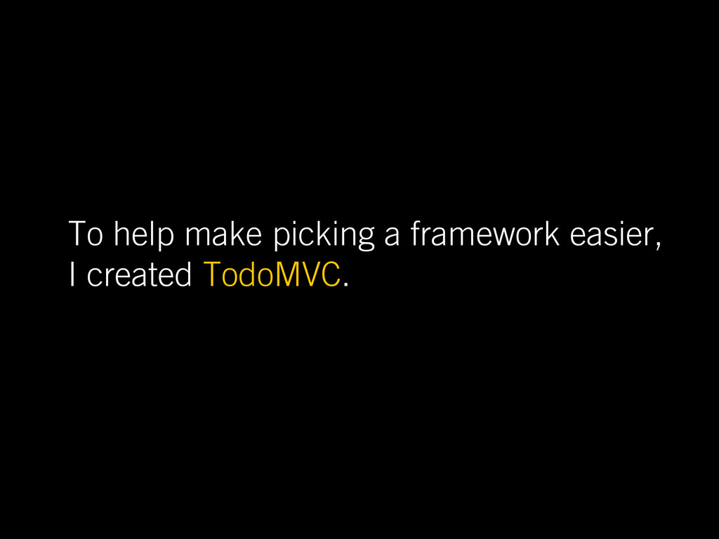 To help make picking a framework easier, I crea...