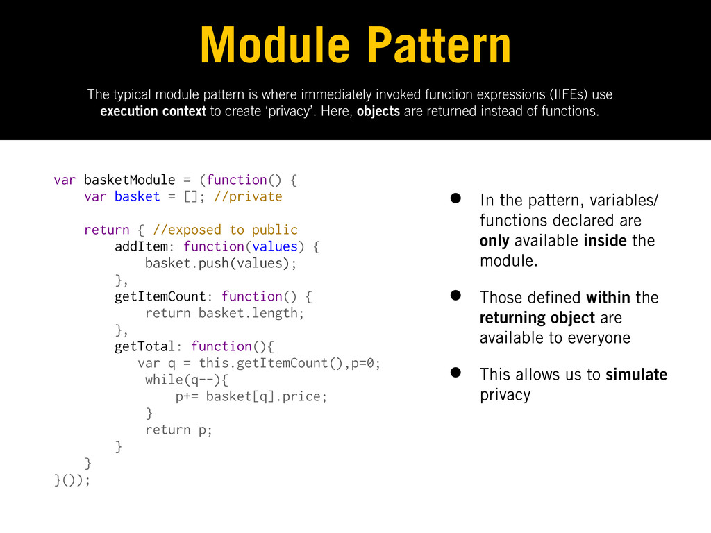 The typical module pattern is where immediately...