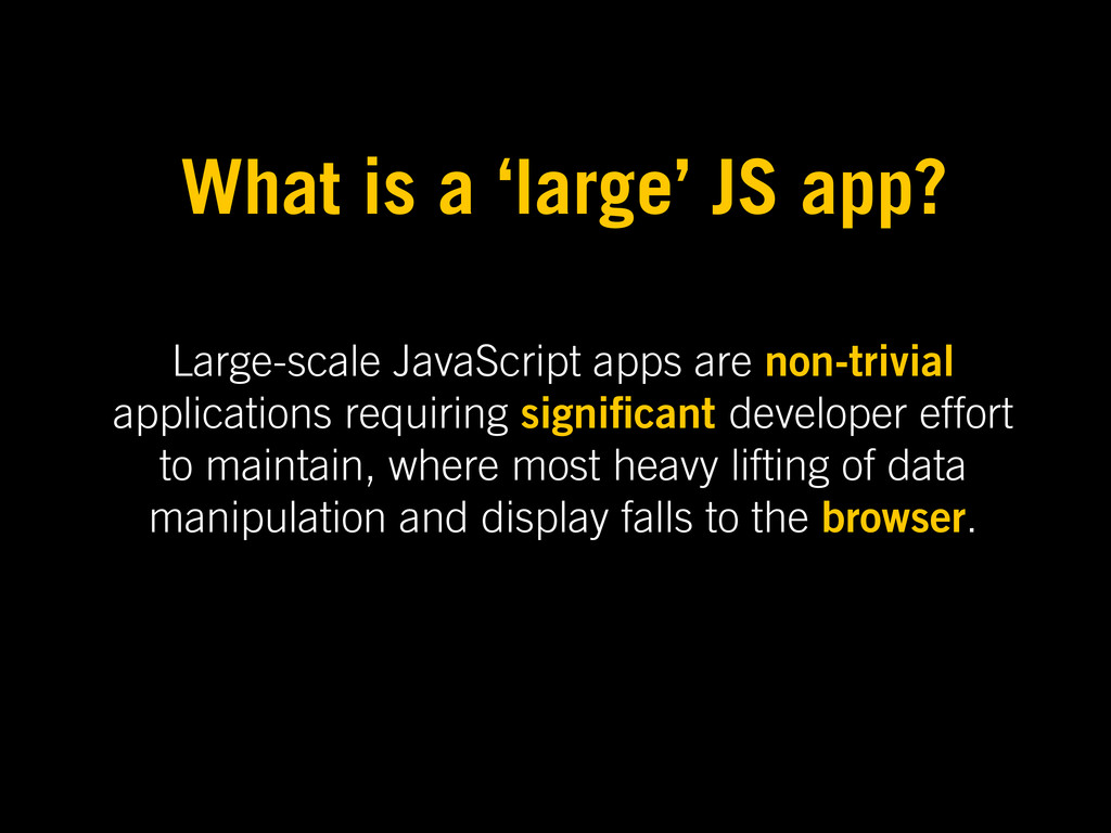 Large-scale JavaScript apps are non-trivial app...