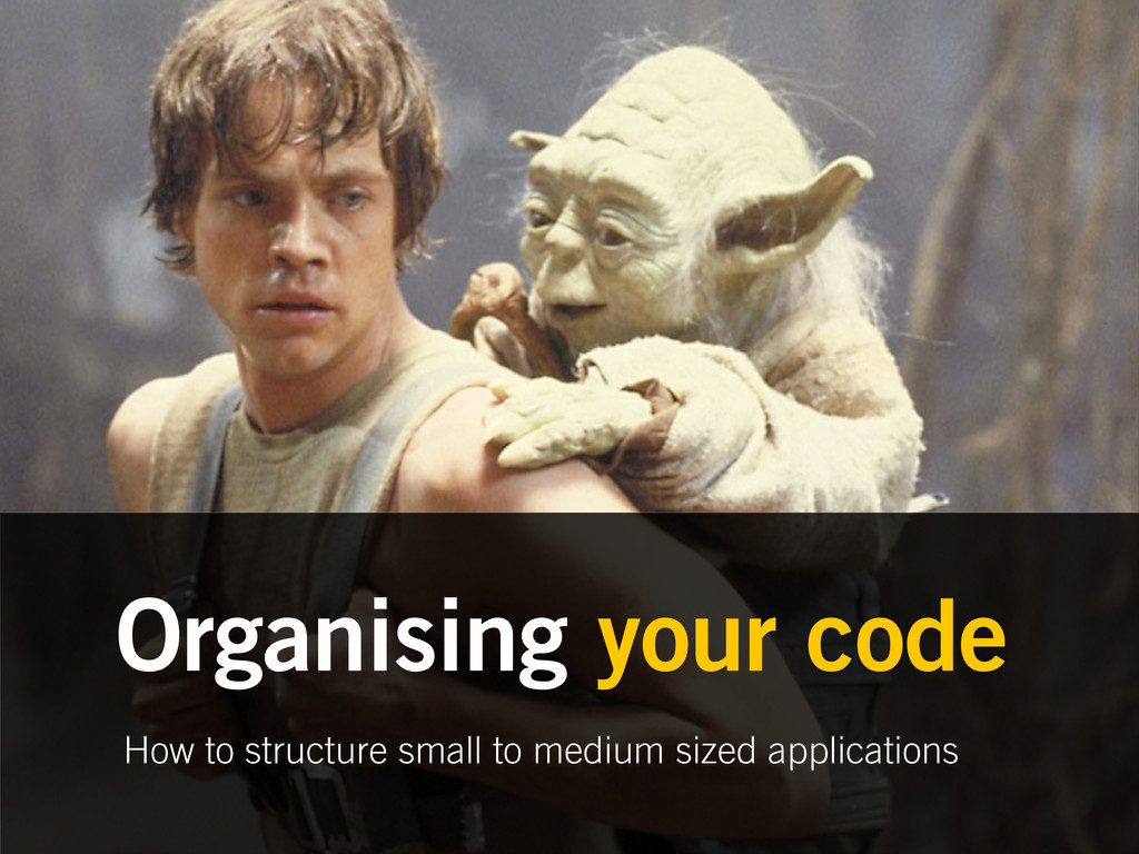 How to structure small to medium sized applicat...