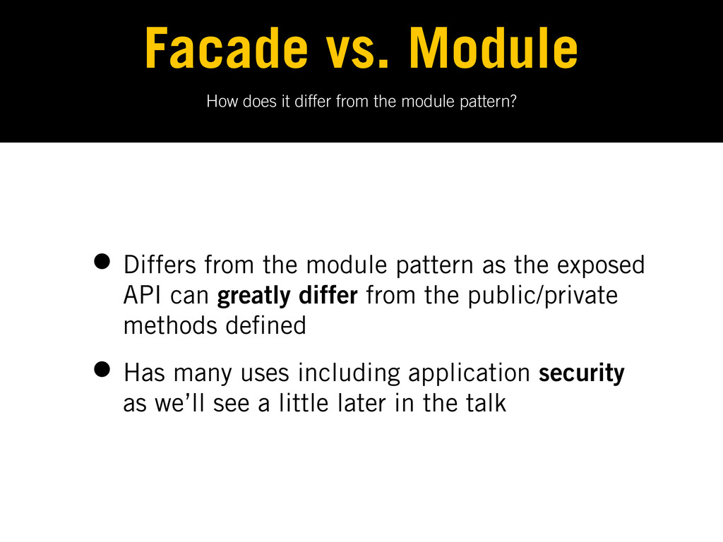 How does it differ from the module pattern? Fac...