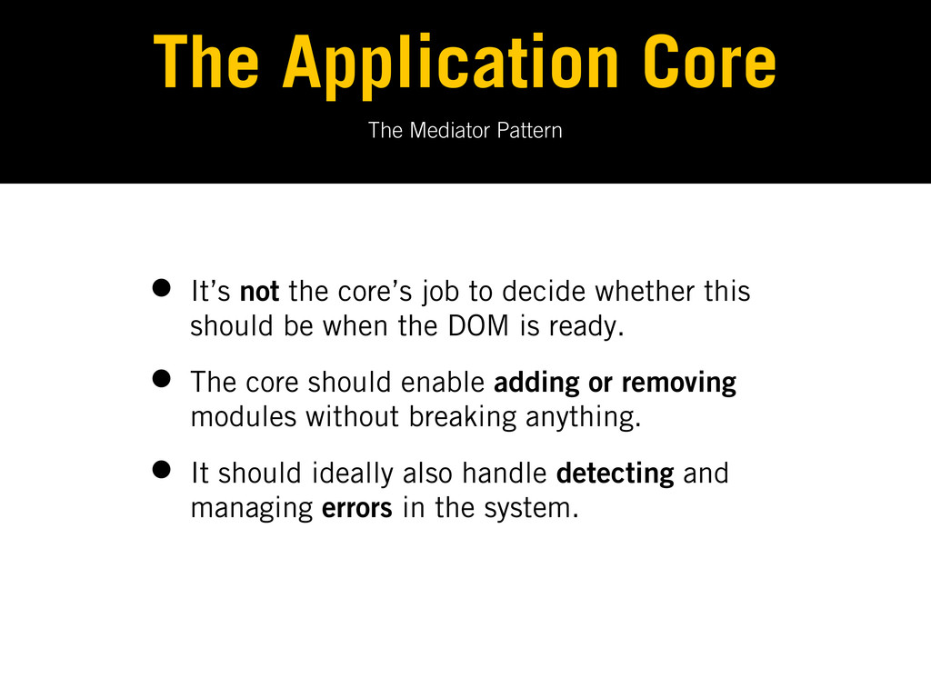 The Mediator Pattern The Application Core • It'...