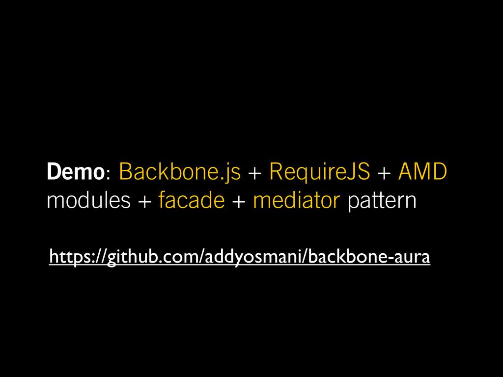 Demo: Backbone.js + RequireJS + AMD modules + f...