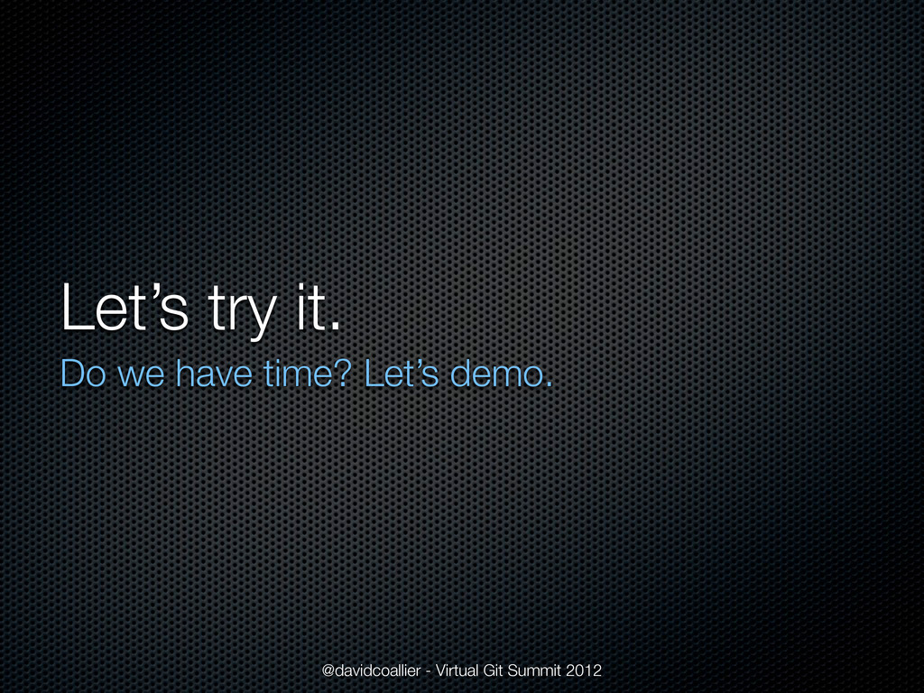 Let's try it. Do we have time? Let's demo. @dav...