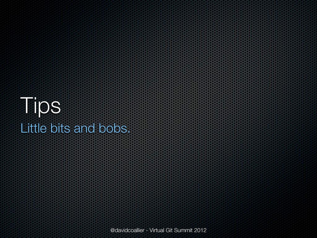 Tips Little bits and bobs. @davidcoallier - Vir...
