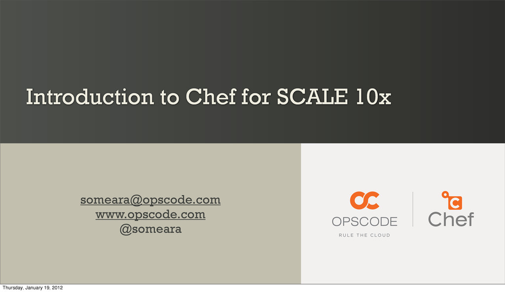 Introduction to Chef for SCALE 10x someara@opsc...