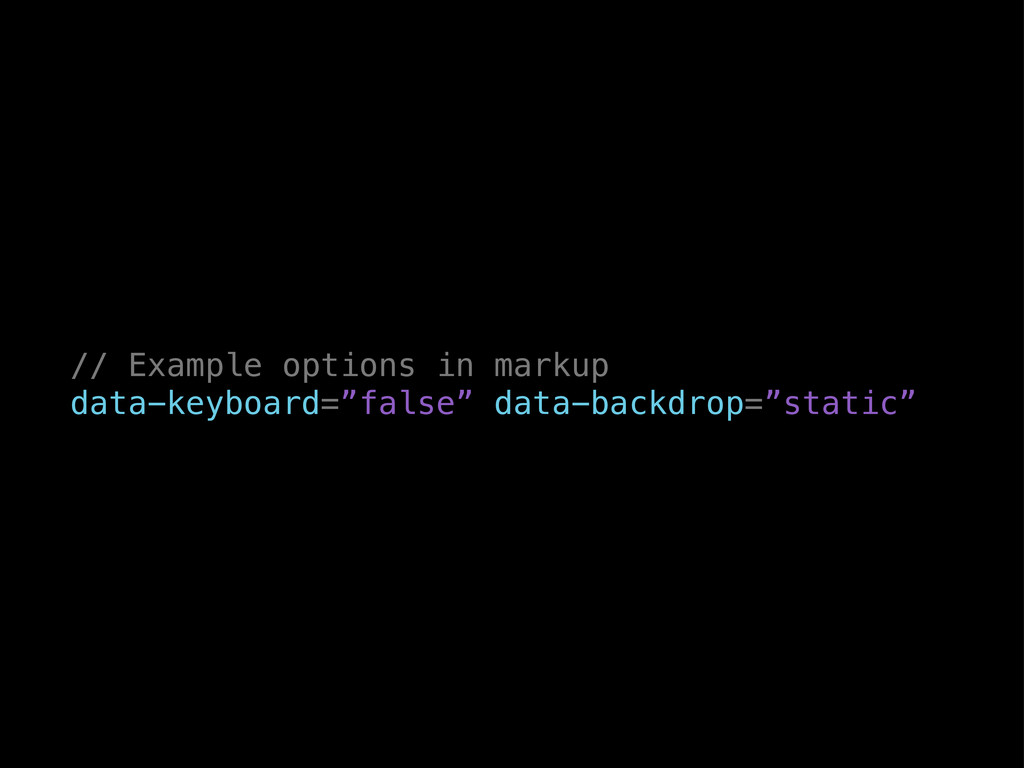 "// Example options in markup data-keyboard=""fal..."