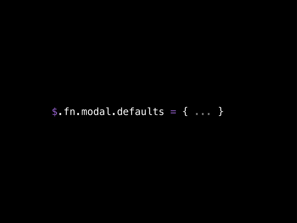 $.fn.modal.defaults = { ... }