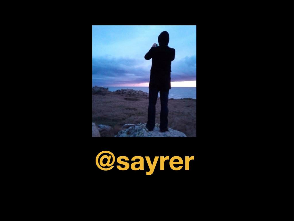 @sayrer