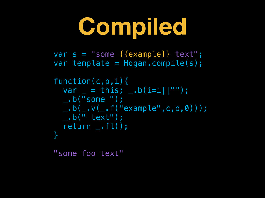 """Compiled var s = """"some {{example}} text""""; var t..."""