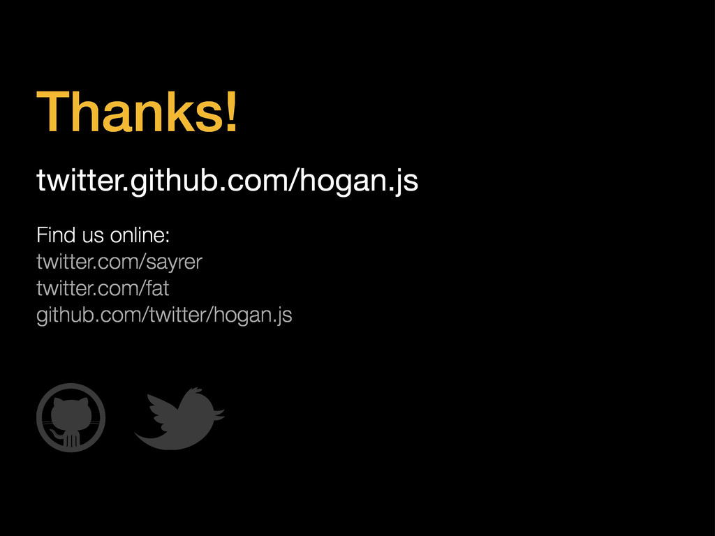 twitter.github.com/hogan.js Find us online: twi...