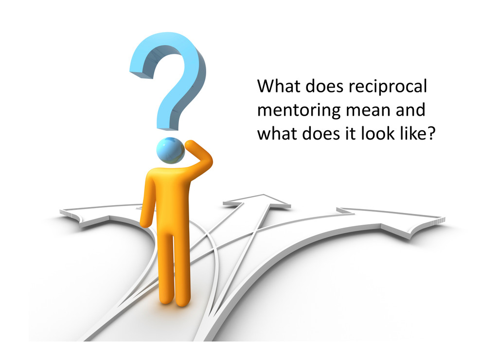 Whatdoesreciprocal mentoringmeanand what...