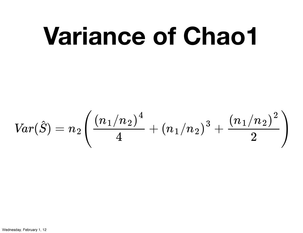 Variance of Chao1 Var( ) = ( + ( / + ) S ˆ n2 (...