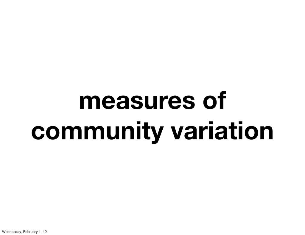 measures of community variation Wednesday, Febr...
