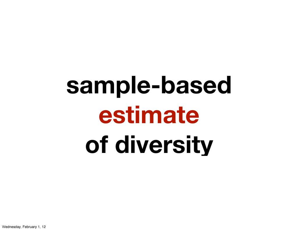 sample-based estimate of diversity Wednesday, F...