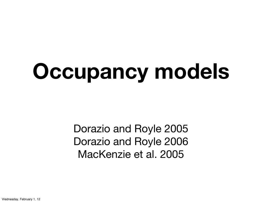 Occupancy models Dorazio and Royle 2005 Dorazio...