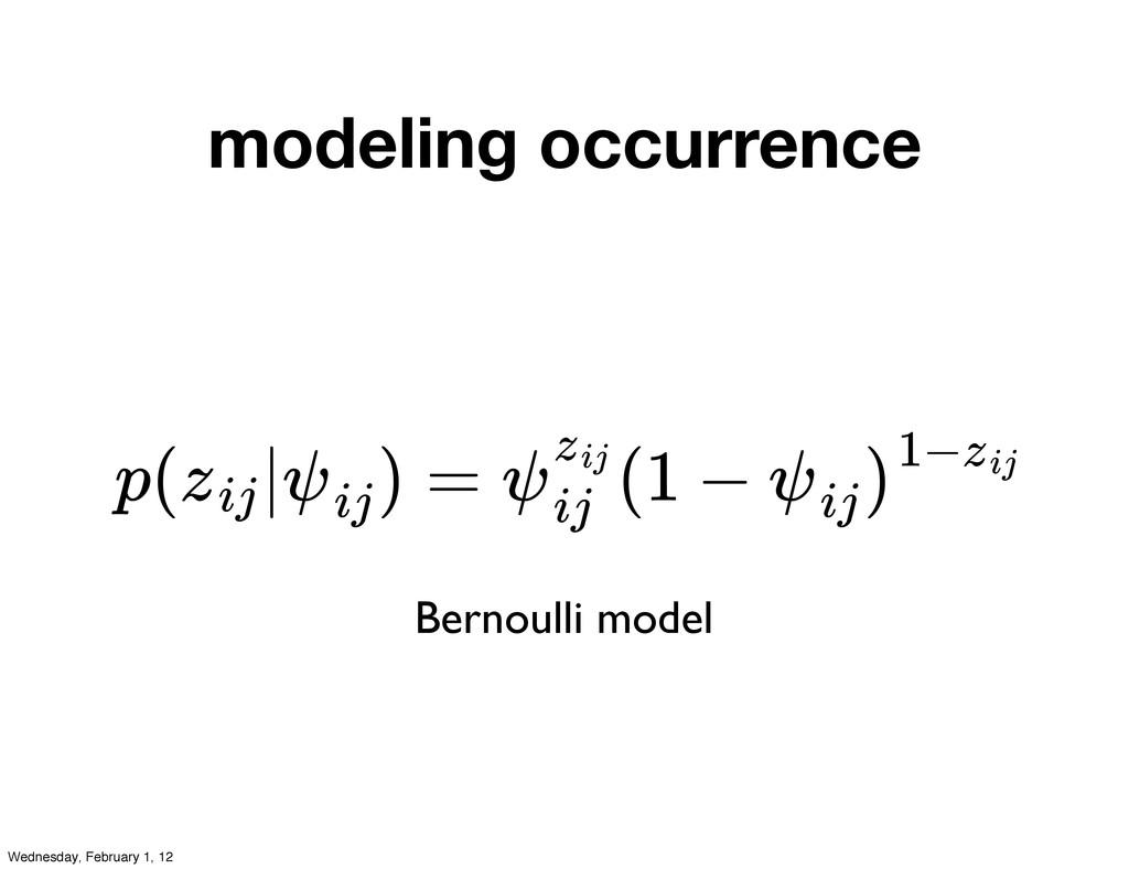 modeling occurrence p( | ) = (1 − zij ψij ψzij ...