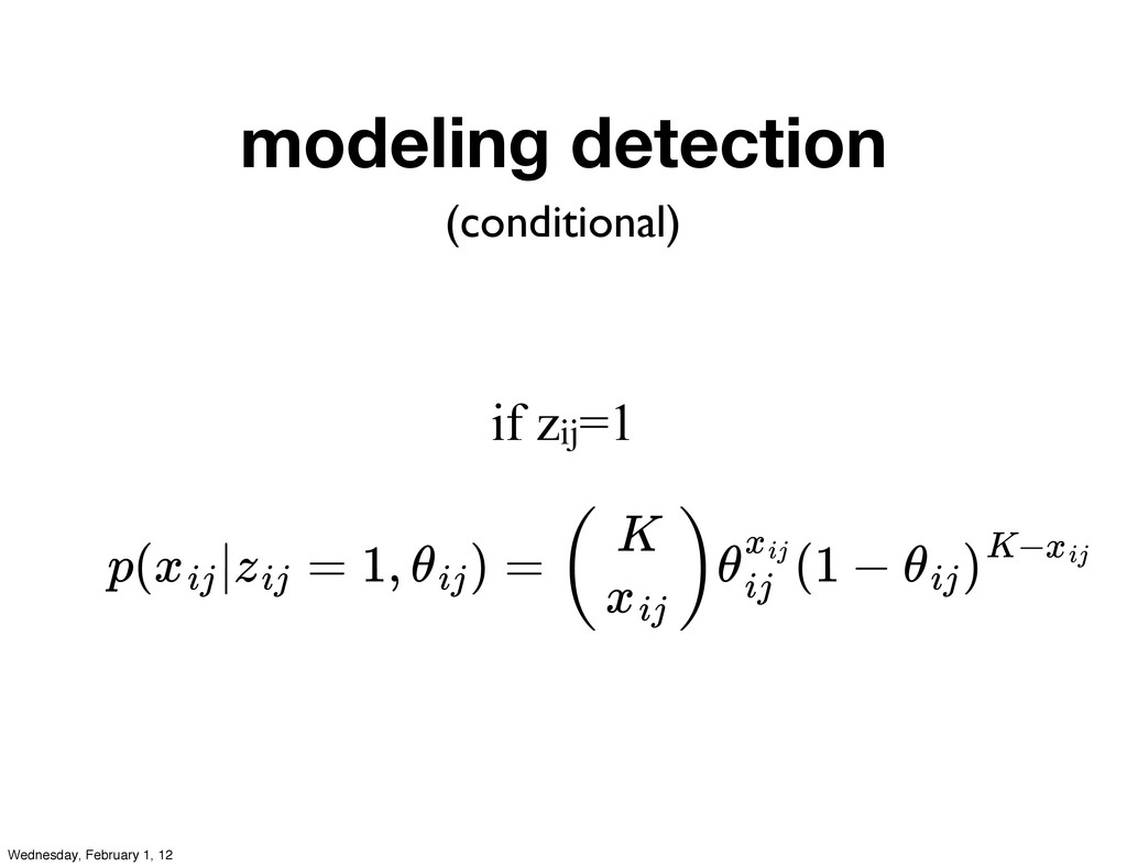 modeling detection if zij=1 p( | = 1, ) = ( ) (...