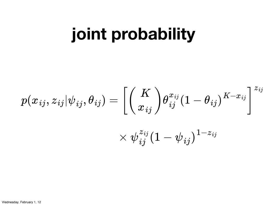 joint probability × (1 − ψzij ij ψij )1−zij p( ...