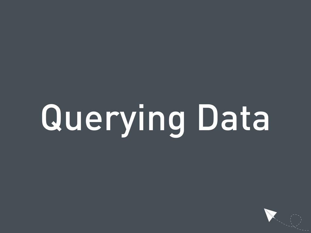 Querying Data