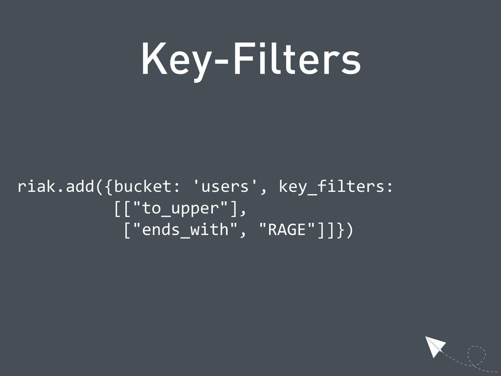 Key-Filters  riak.add({bucket: 'users', key_...