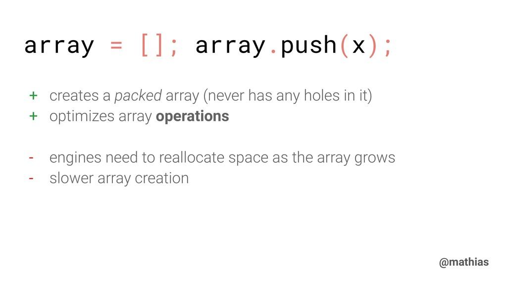 @mathias + creates a packed array (never has an...