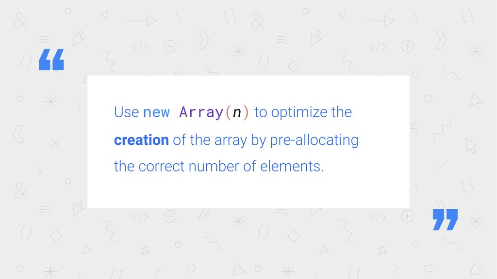 Use new Array(n) to optimize the creation of th...