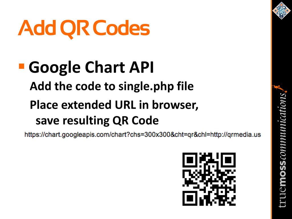 Add QR Codes  Google Chart API Add the code to...