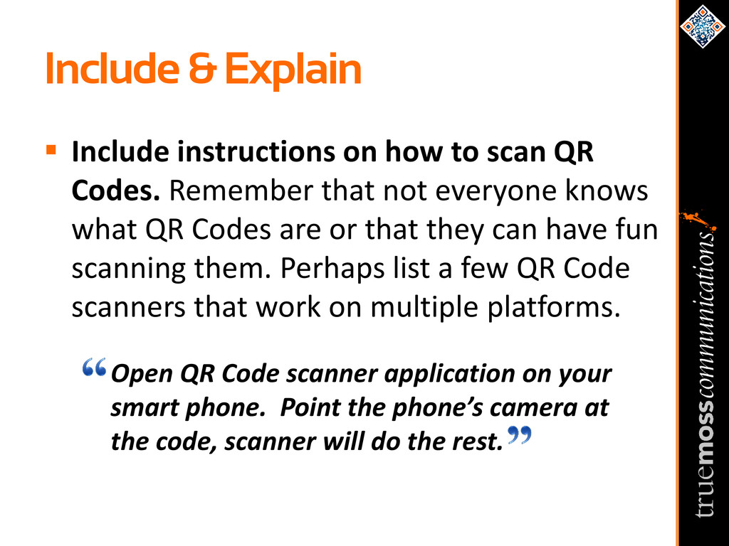  Include instructions on how to scan QR Codes....