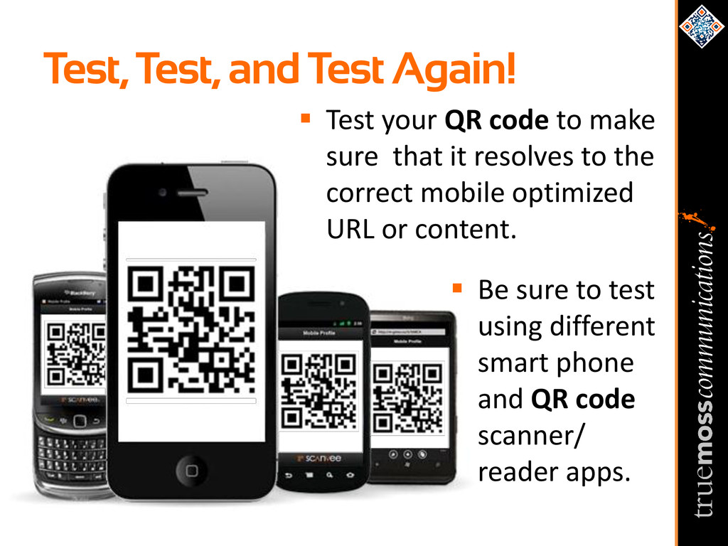 Test, Test, and Test Again!  Test your QR code...