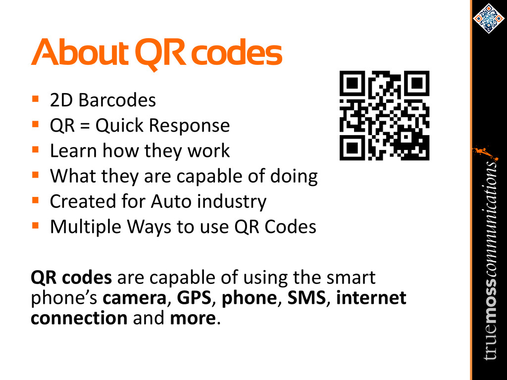  2D Barcodes  QR = Quick Response  Learn how...