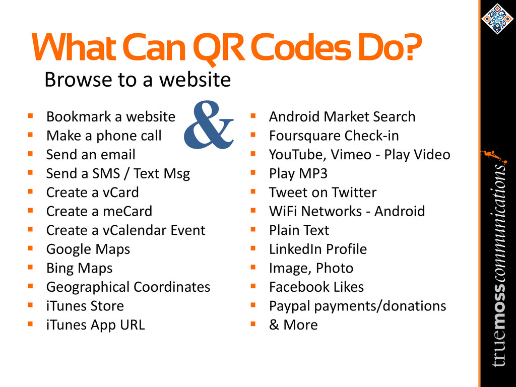 What Can QR Codes Do?  Bookmark a website  Ma...