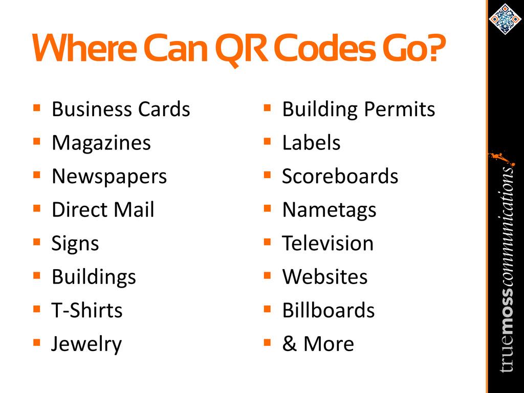Where Can QR Codes Go?  Business Cards  Magaz...