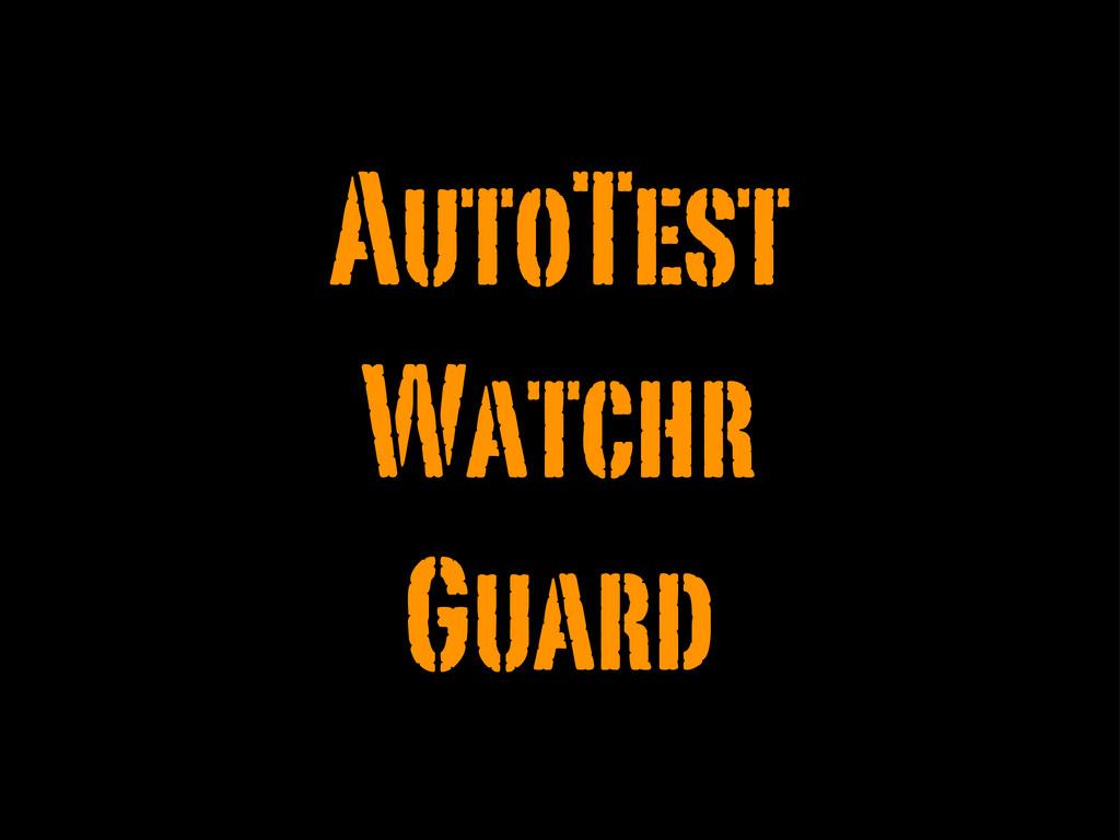 AutoTest Watchr Guard